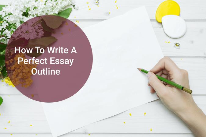 How to write a perfect essay outline