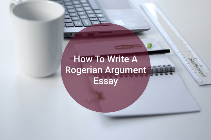 How to write a Rogerian argument essay